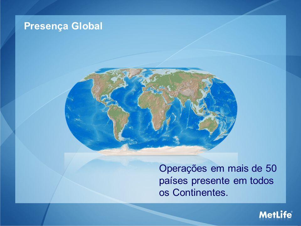 Presença Global Operações em mais de 50 países presente em todos os Continentes.