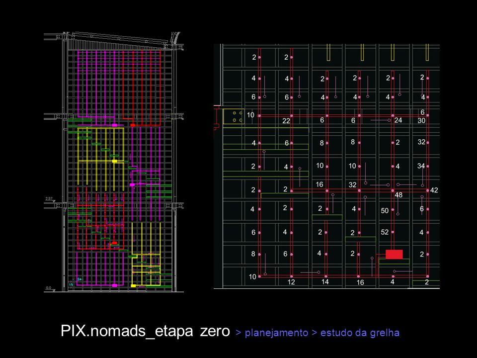 PIX.nomads_etapa zero > planejamento > estudo da grelha