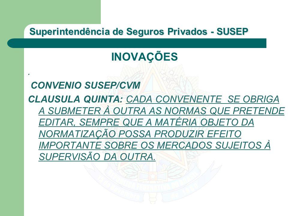 INOVAÇÕES . CONVENIO SUSEP/CVM