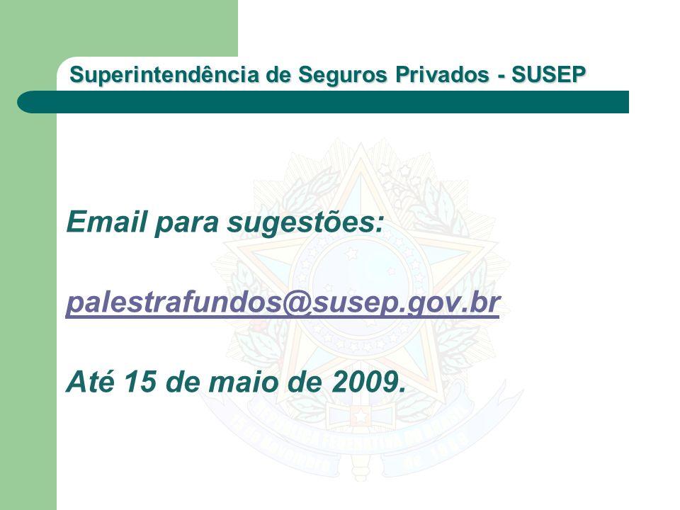 Email para sugestões: palestrafundos@susep.gov.br