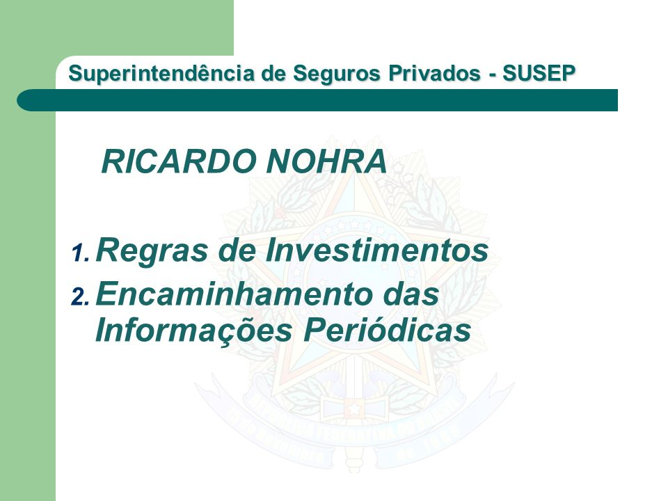 Regras de Investimentos Encaminhamento das Informações Periódicas