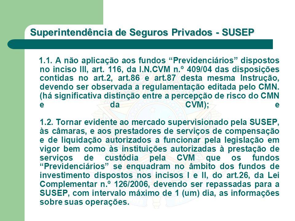 1.1. A não aplicação aos fundos Previdenciários dispostos no inciso III, art.