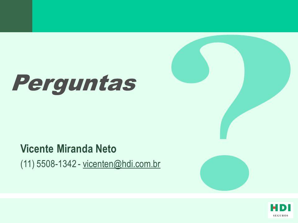 Perguntas Vicente Miranda Neto (11) 5508-1342 - vicenten@hdi.com.br