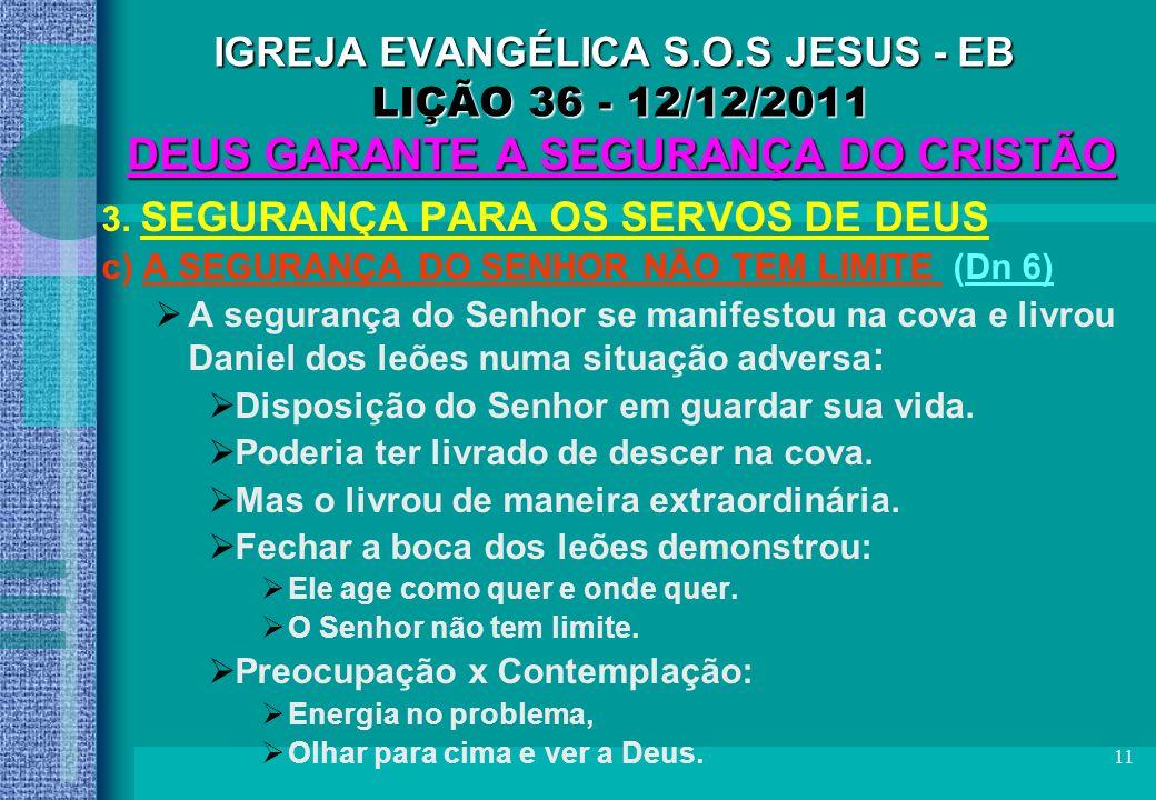 IGREJA EVANGÉLICA S.O.S JESUS - EB LIÇÃO 36 - 12/12/2011 DEUS GARANTE A SEGURANÇA DO CRISTÃO