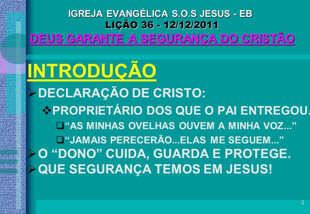 INTRODUÇÃO DECLARAÇÃO DE CRISTO: O DONO CUIDA, GUARDA E PROTEGE.