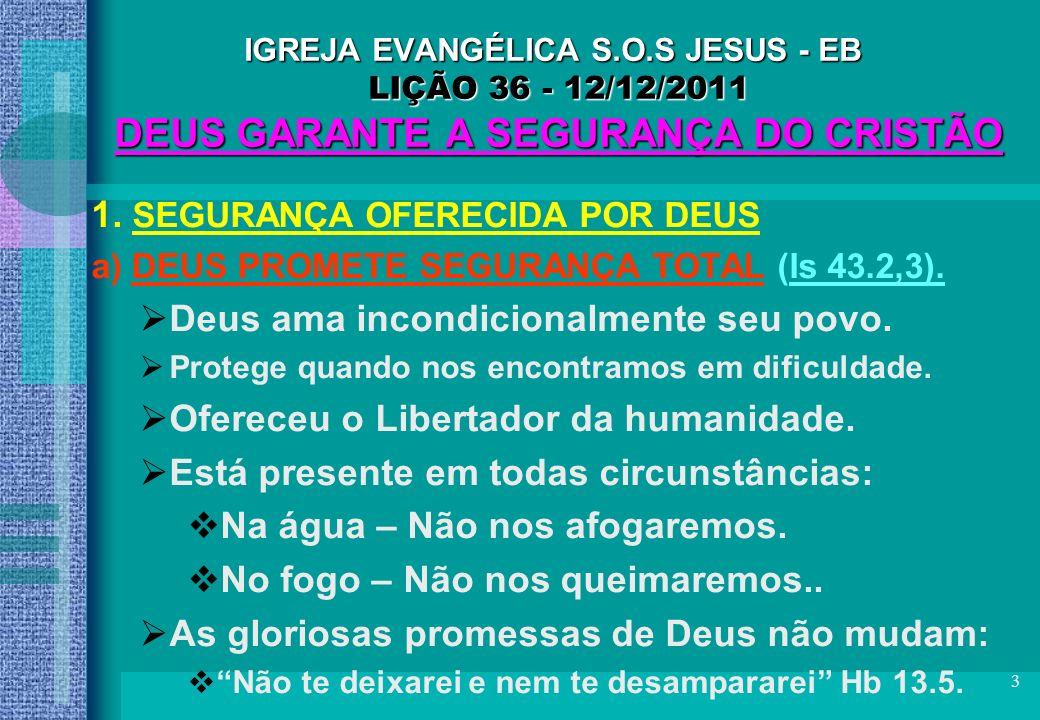 1. SEGURANÇA OFERECIDA POR DEUS Deus ama incondicionalmente seu povo.