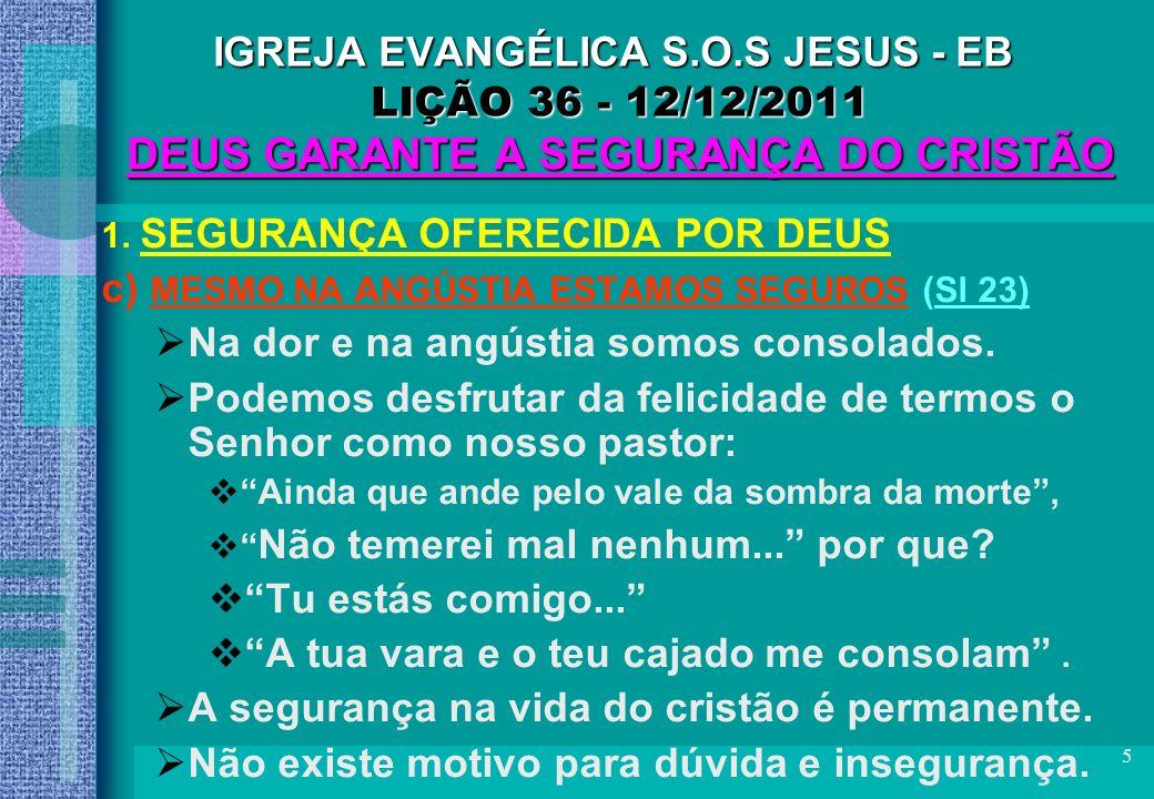 c) MESMO NA ANGÚSTIA ESTAMOS SEGUROS (Sl 23)