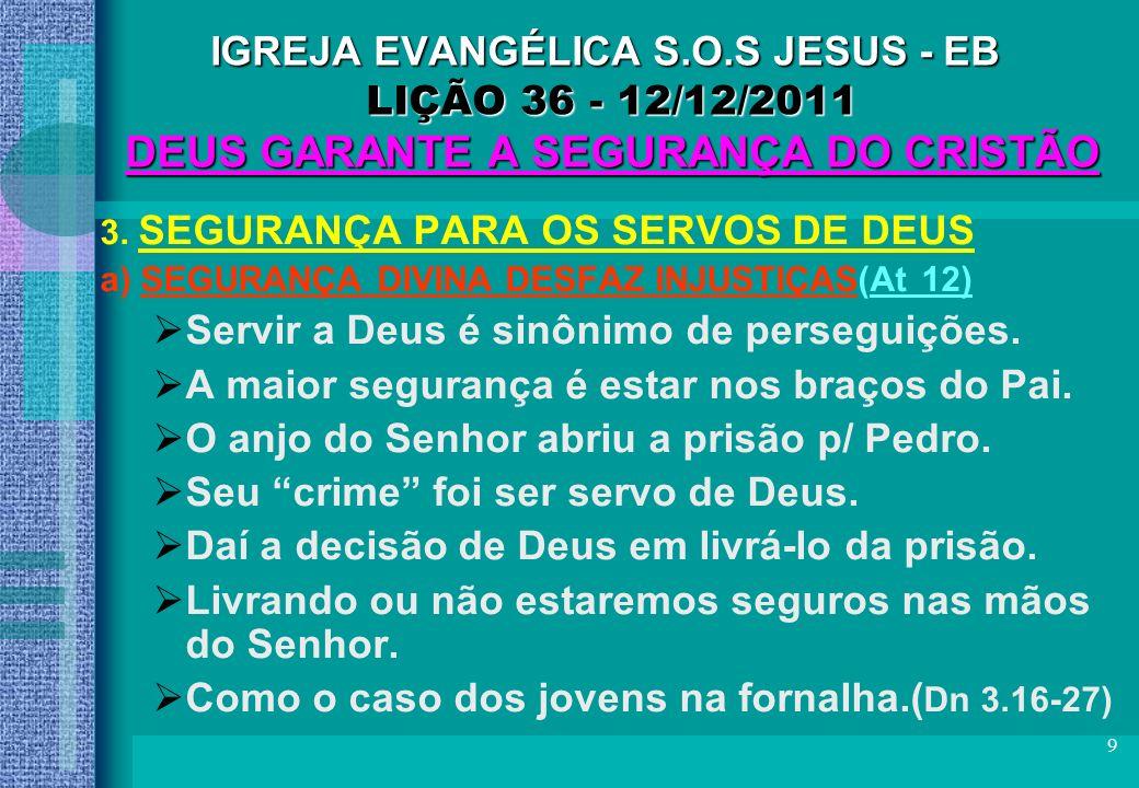 Servir a Deus é sinônimo de perseguições.