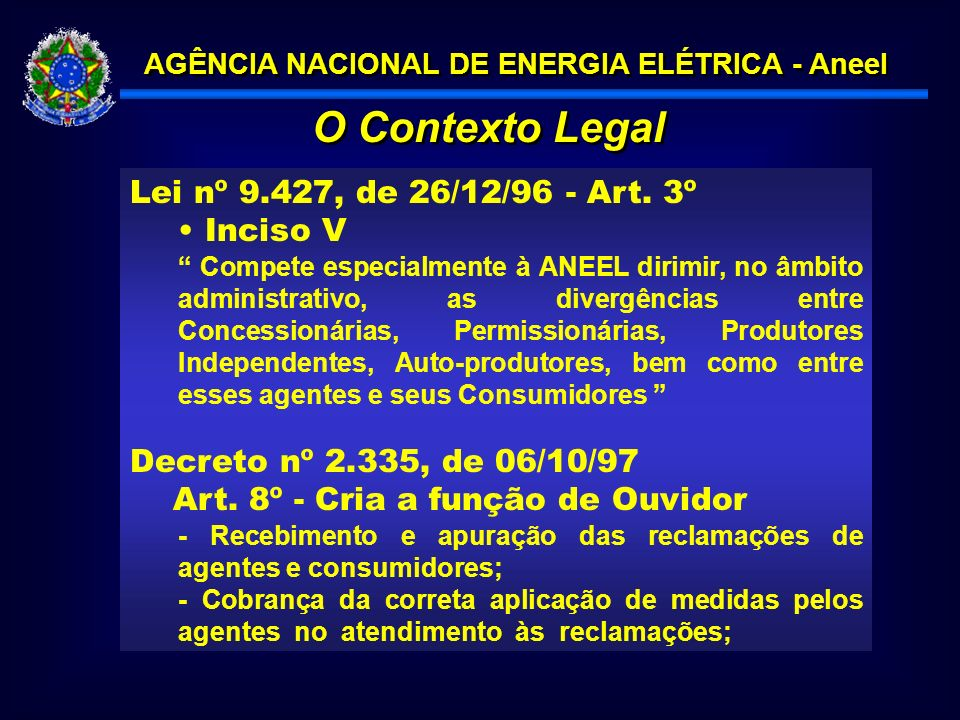O Contexto Legal Lei nº 9.427, de 26/12/96 - Art. 3º Inciso V