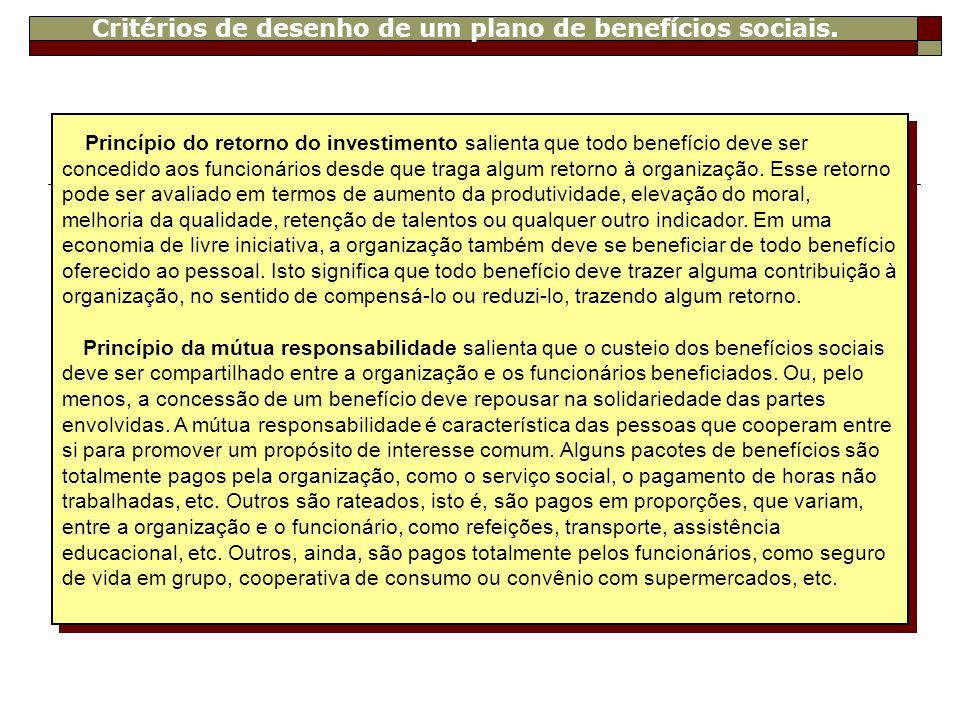 Critérios de desenho de um plano de benefícios sociais.