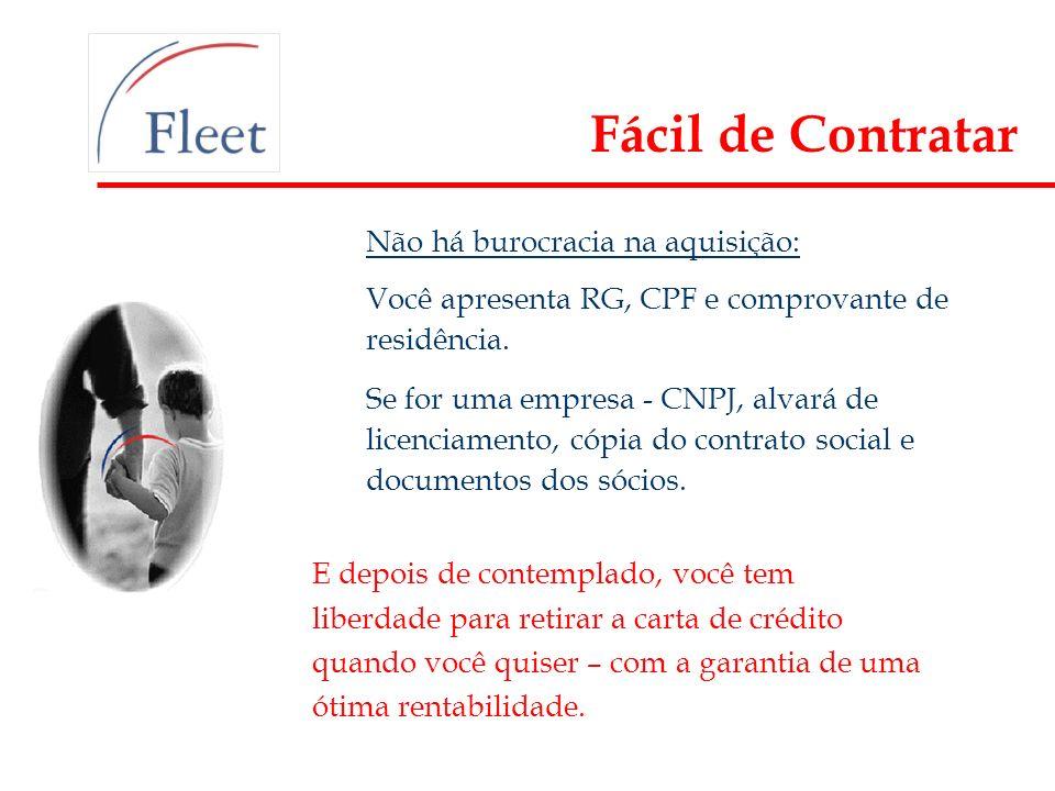 Fácil de Contratar Não há burocracia na aquisição:
