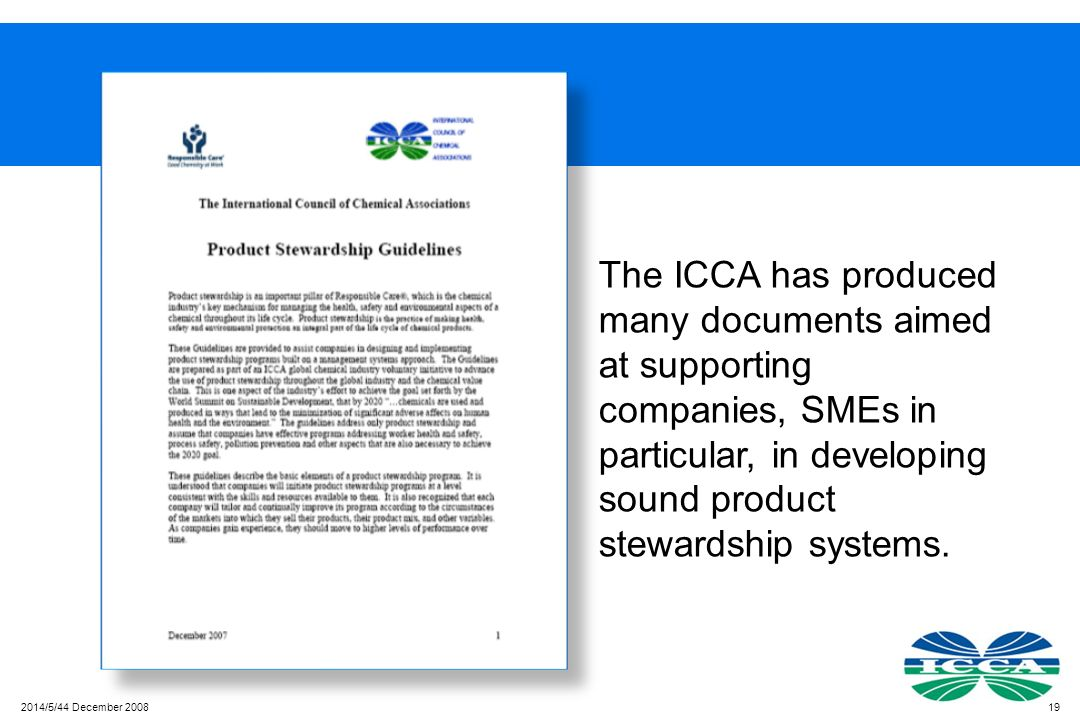 The ICCA has produced many documents aimed at supporting companies, SMEs in particular, in developing sound product stewardship systems.