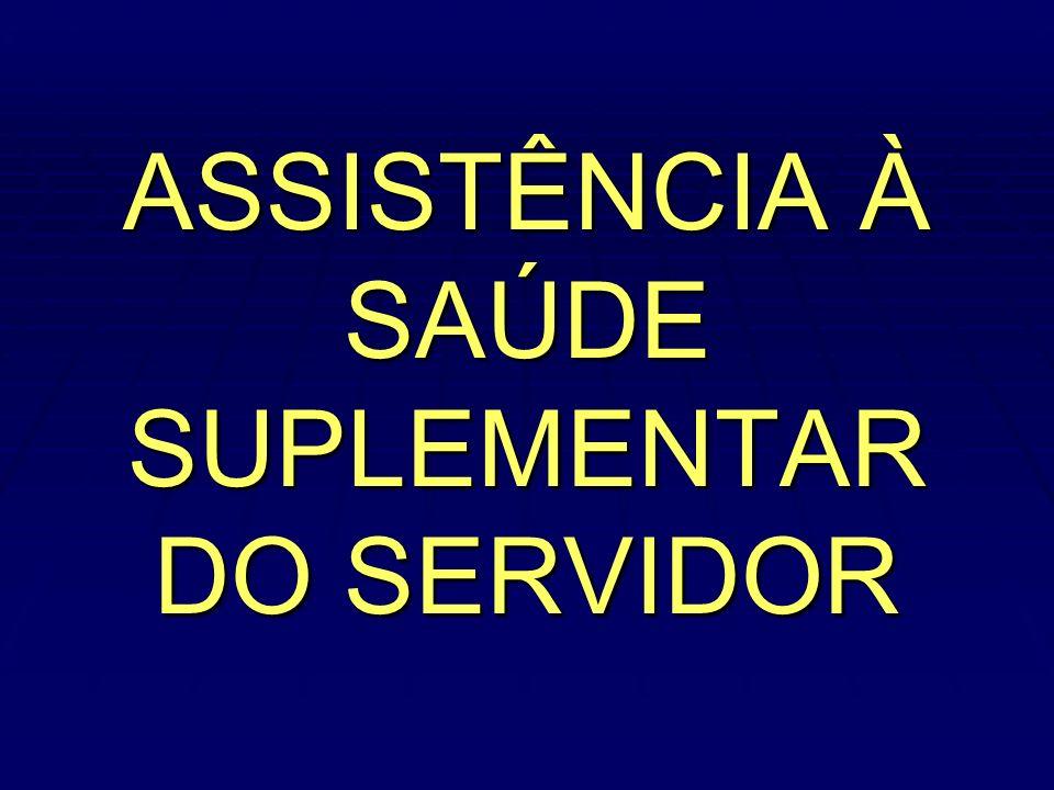 ASSISTÊNCIA À SAÚDE SUPLEMENTAR DO SERVIDOR