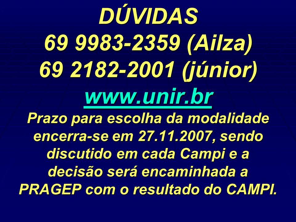 DÚVIDAS 69 9983-2359 (Ailza) 69 2182-2001 (júnior) www. unir