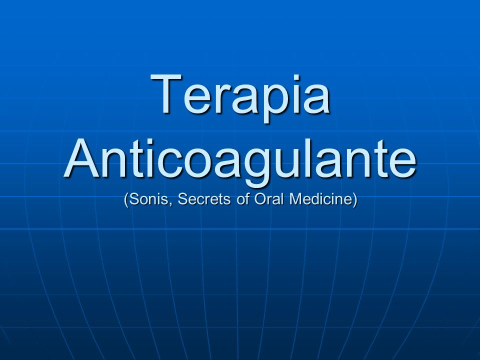 Terapia Anticoagulante (Sonis, Secrets of Oral Medicine)