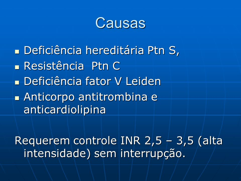 Causas Deficiência hereditária Ptn S, Resistência Ptn C