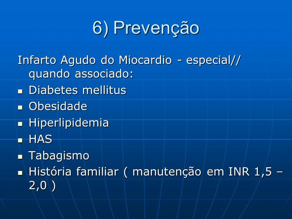 6) Prevenção Infarto Agudo do Miocardio - especial// quando associado: