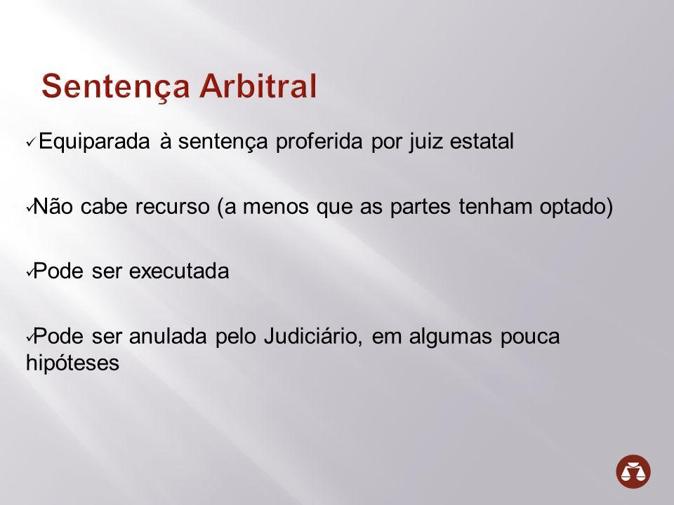 Sentença Arbitral Equiparada à sentença proferida por juiz estatal