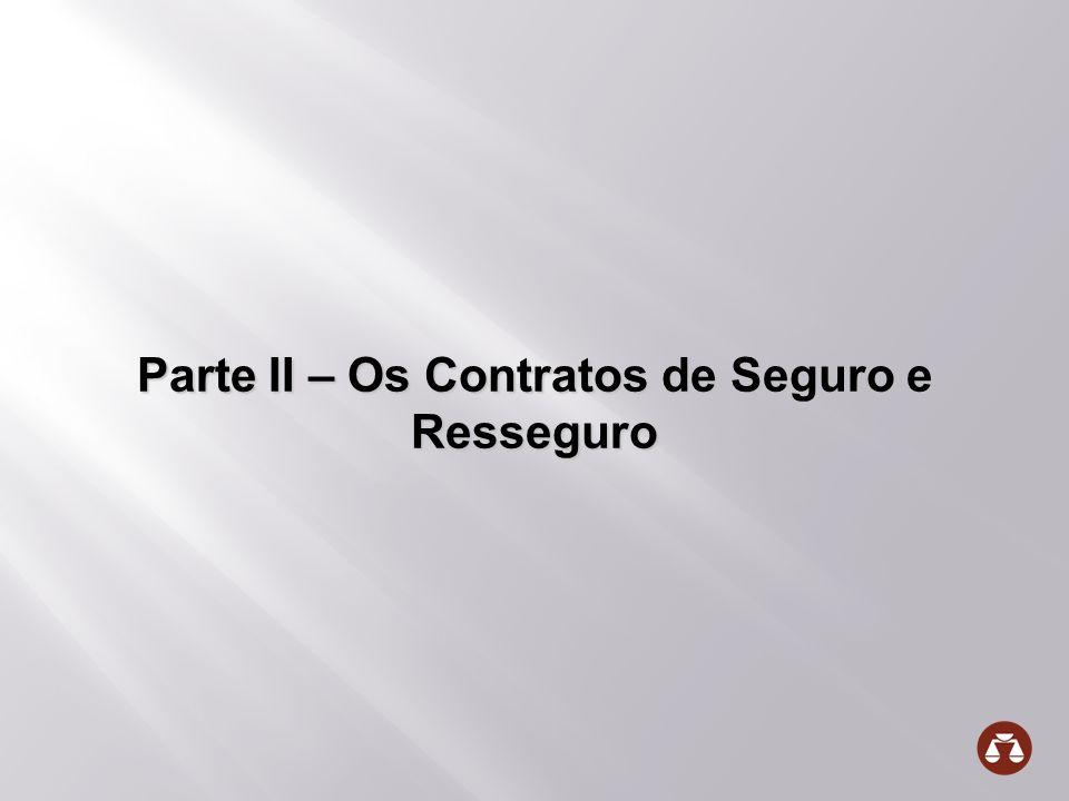 Parte II – Os Contratos de Seguro e Resseguro