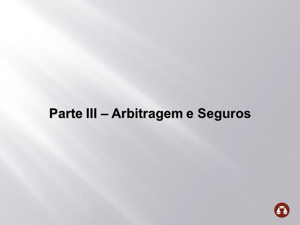Parte III – Arbitragem e Seguros