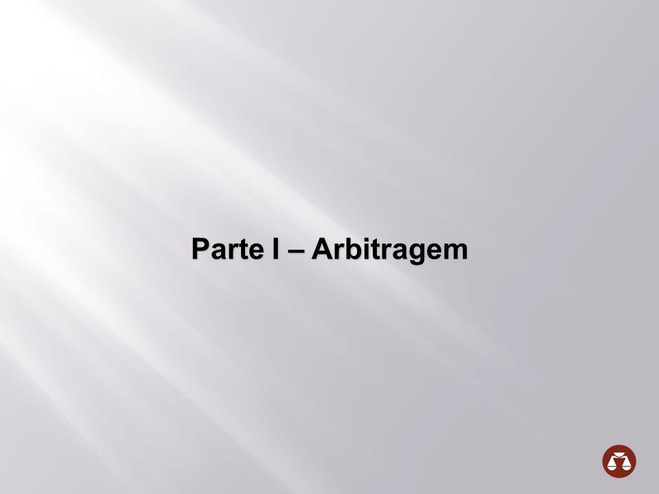 Parte I – Arbitragem