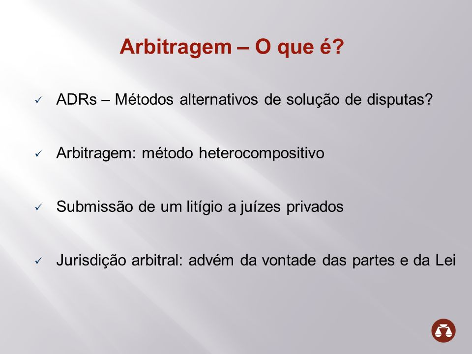 Arbitragem – O que é ADRs – Métodos alternativos de solução de disputas Arbitragem: método heterocompositivo.