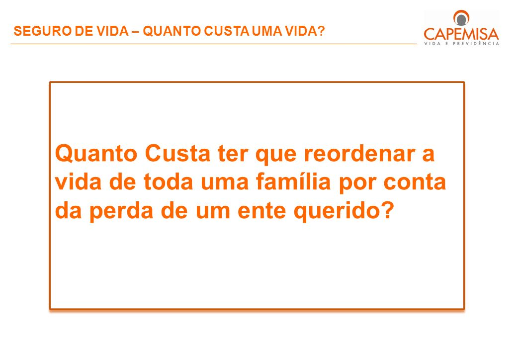SEGURO DE VIDA – QUANTO CUSTA UMA VIDA