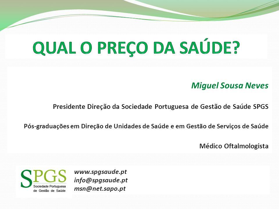 QUAL O PREÇO DA SAÚDE Miguel Sousa Neves