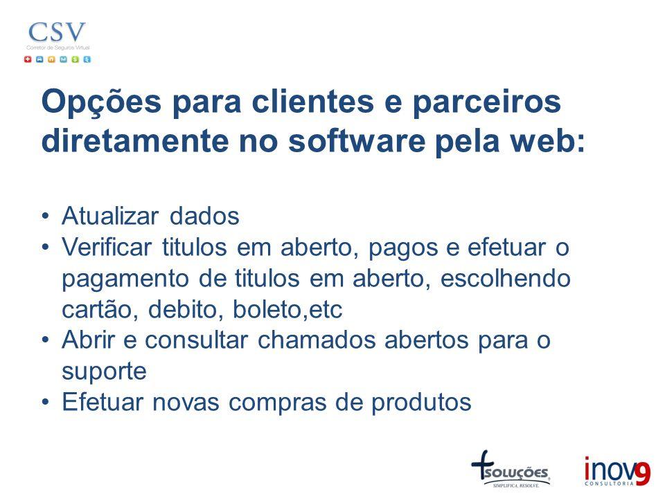 Opções para clientes e parceiros diretamente no software pela web: