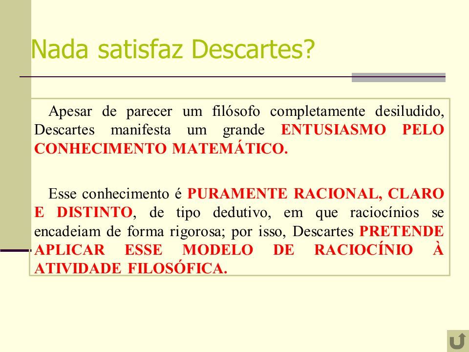 Nada satisfaz Descartes