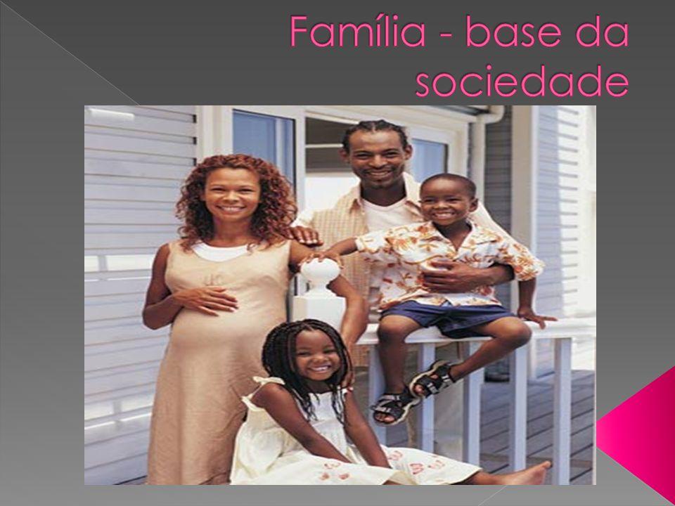 Família - base da sociedade