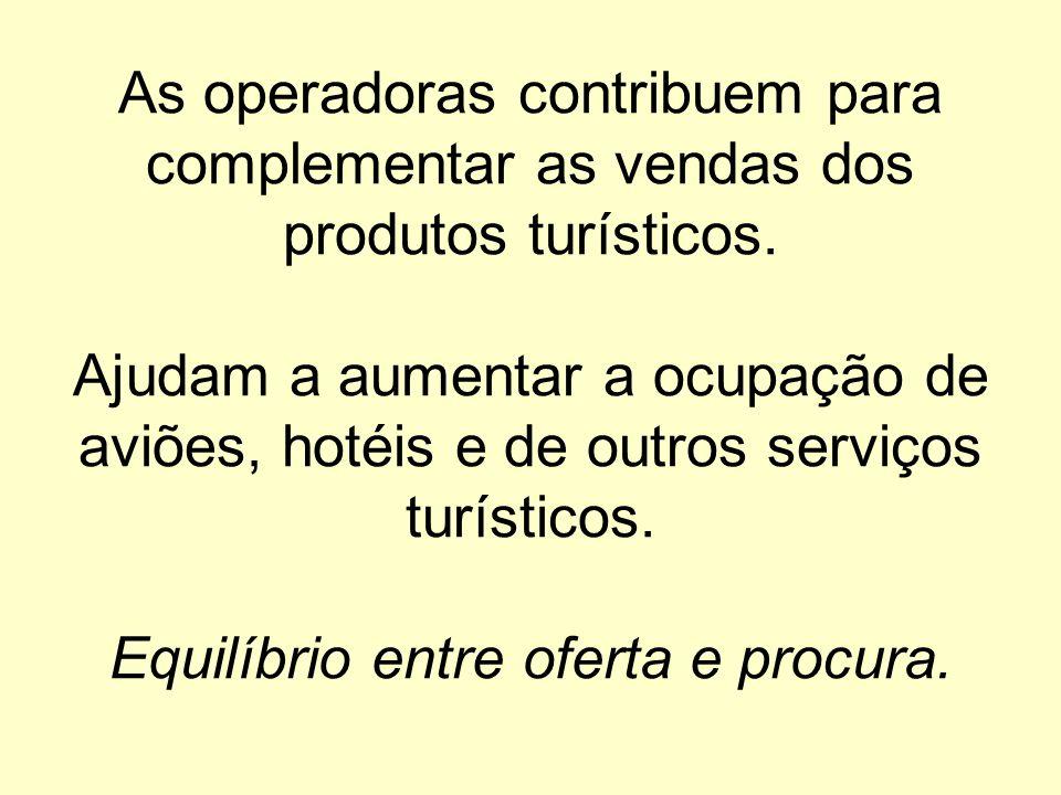 As operadoras contribuem para complementar as vendas dos produtos turísticos.