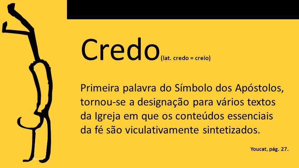 Credo(lat. credo = creio)