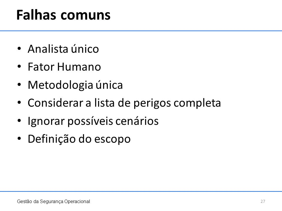 Falhas comuns Analista único Fator Humano Metodologia única