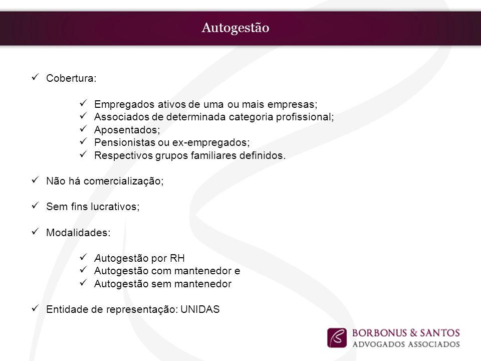 Autogestão Cobertura: Empregados ativos de uma ou mais empresas;