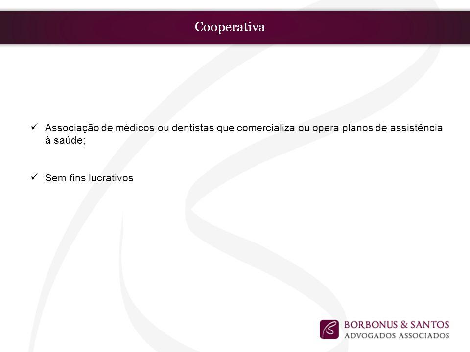 Cooperativa Associação de médicos ou dentistas que comercializa ou opera planos de assistência à saúde;