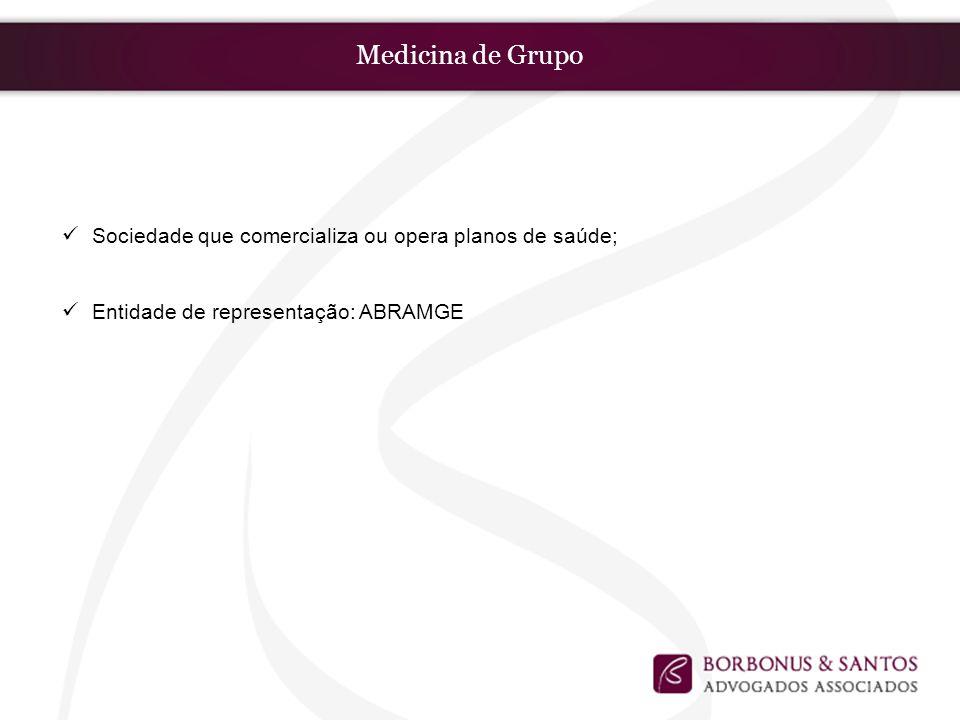Medicina de Grupo Sociedade que comercializa ou opera planos de saúde;