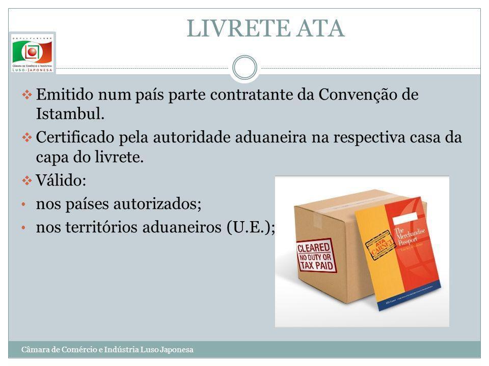LIVRETE ATAEmitido num país parte contratante da Convenção de Istambul. Certificado pela autoridade aduaneira na respectiva casa da capa do livrete.