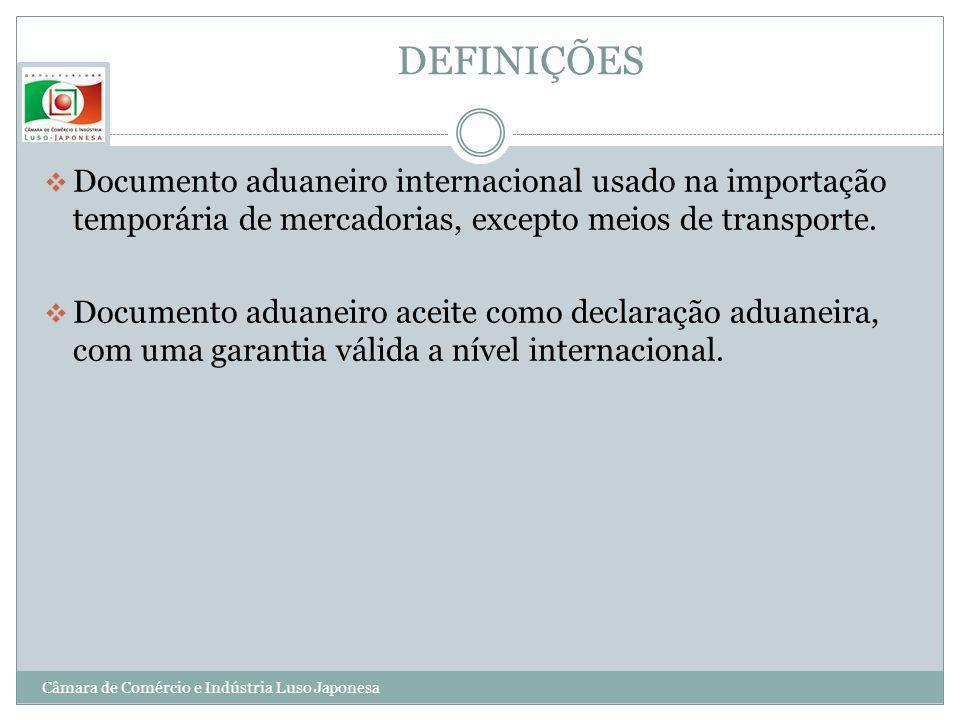 DEFINIÇÕESDocumento aduaneiro internacional usado na importação temporária de mercadorias, excepto meios de transporte.