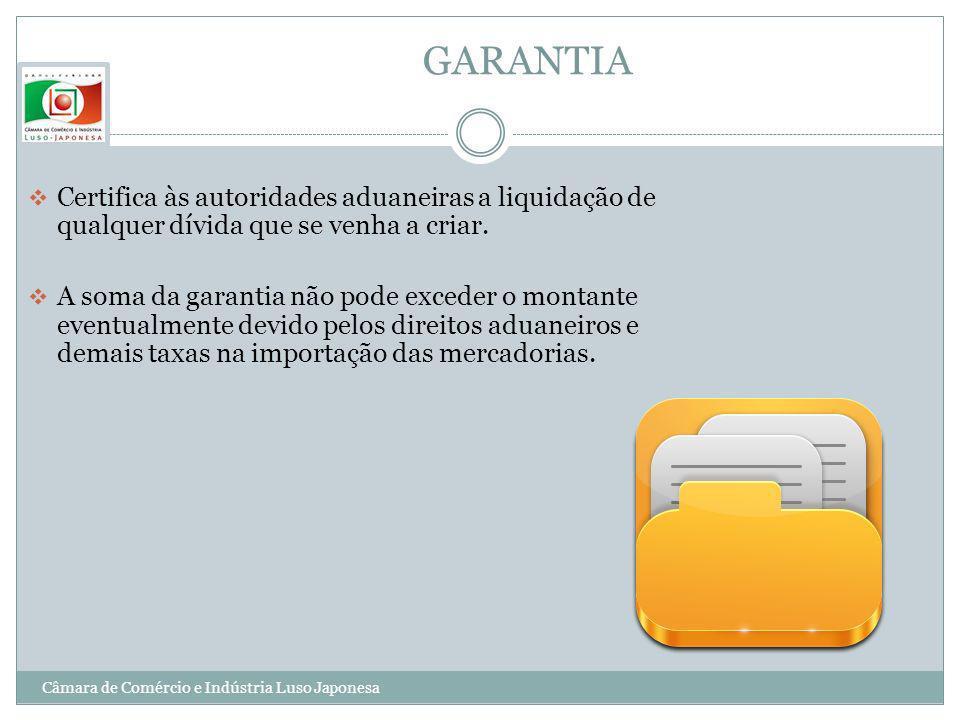 GARANTIACertifica às autoridades aduaneiras a liquidação de qualquer dívida que se venha a criar.
