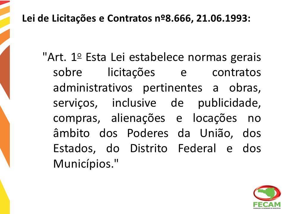 Lei de Licitações e Contratos nº8.666, 21.06.1993: