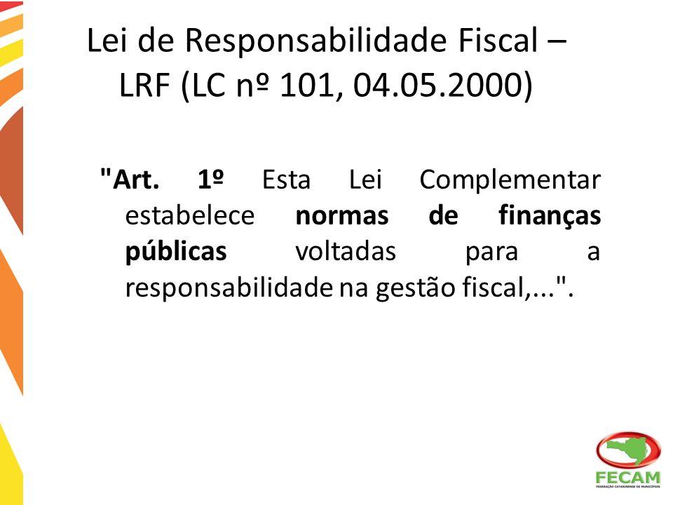 Lei de Responsabilidade Fiscal – LRF (LC nº 101, 04.05.2000)