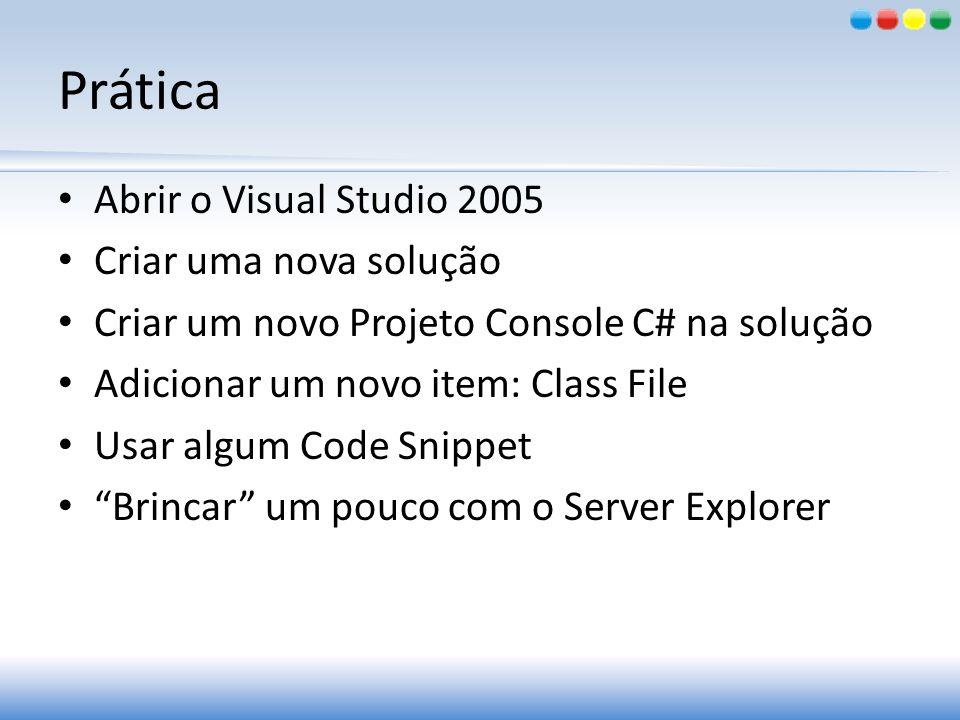 Prática Abrir o Visual Studio 2005 Criar uma nova solução