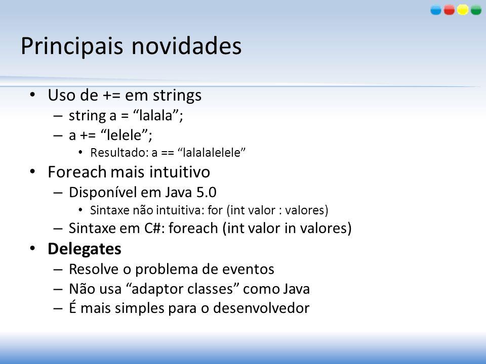 Principais novidades Uso de += em strings Foreach mais intuitivo
