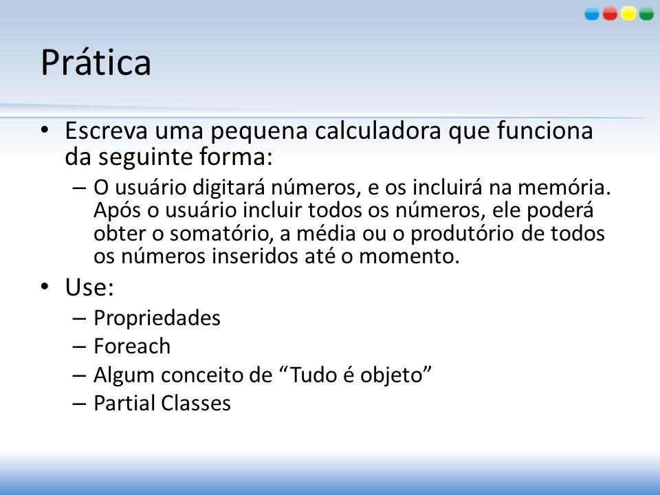 Prática Escreva uma pequena calculadora que funciona da seguinte forma: