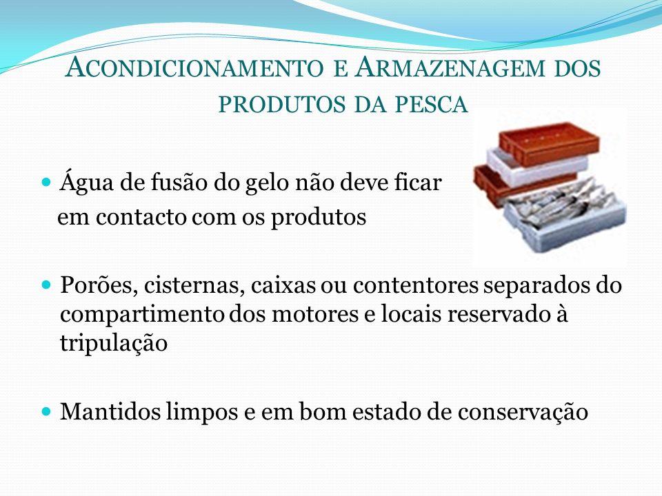 Acondicionamento e Armazenagem dos produtos da pesca