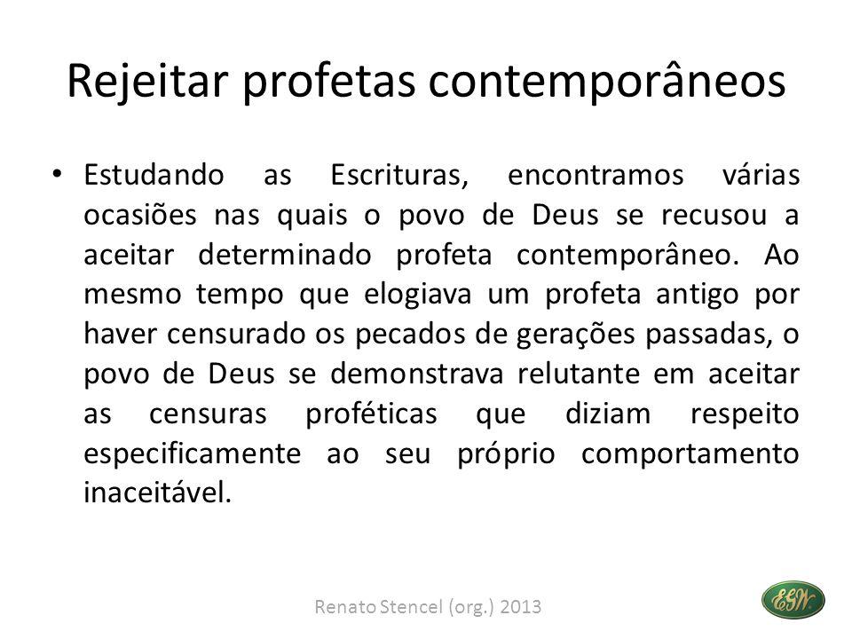 Rejeitar profetas contemporâneos