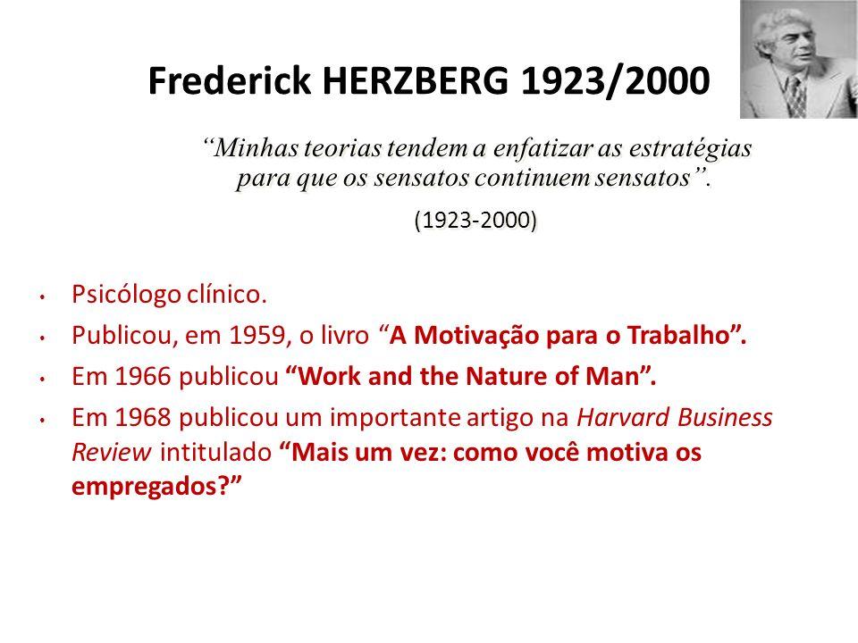 Frederick HERZBERG 1923/2000 Psicólogo clínico.