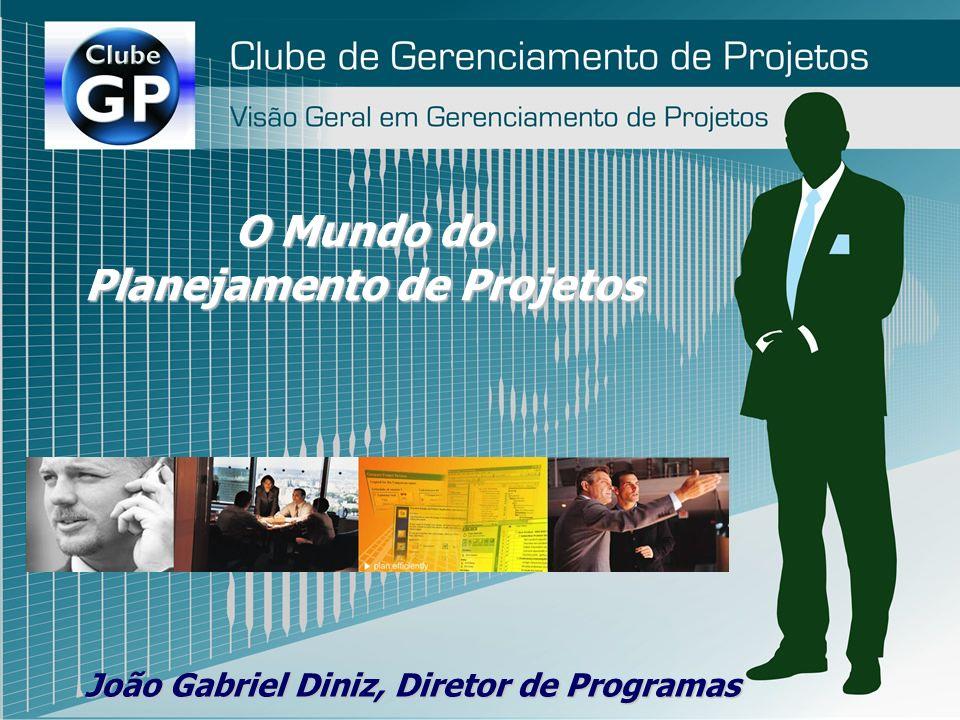 Planejamento de Projetos João Gabriel Diniz, Diretor de Programas