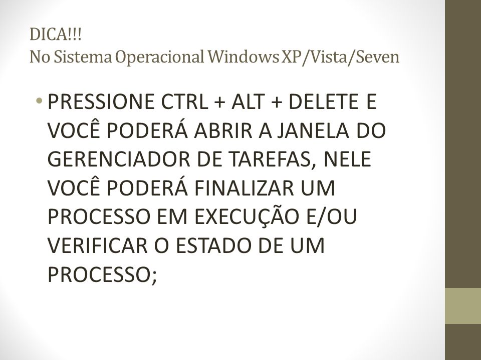 DICA!!! No Sistema Operacional Windows XP/Vista/Seven